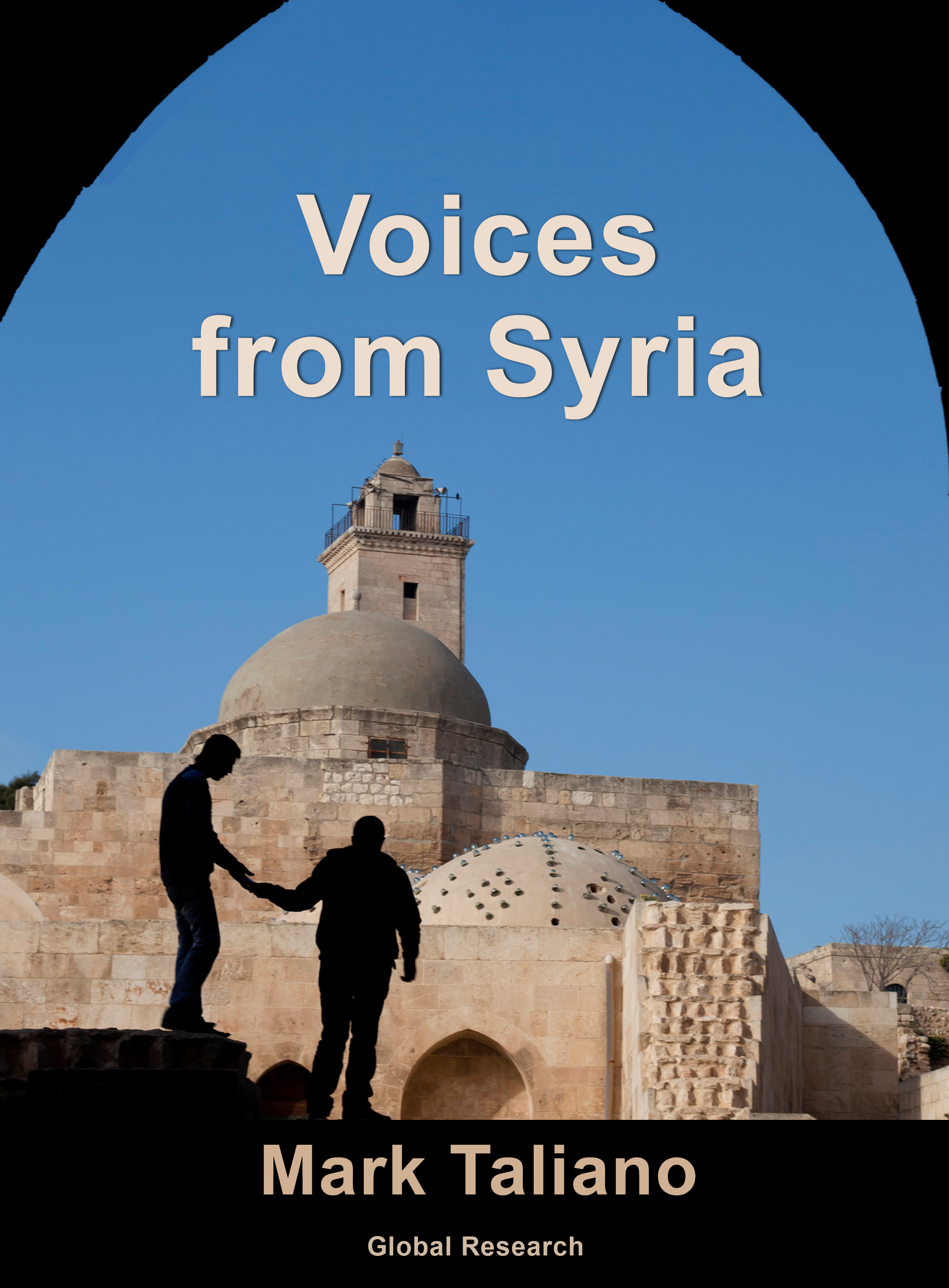 https://www.globalresearch.ca/voices-from-syria-new-e-book-by-mark-taliano-available-now/5569919